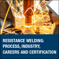 Resistance Welding: Process, Industry, Careers and Certification